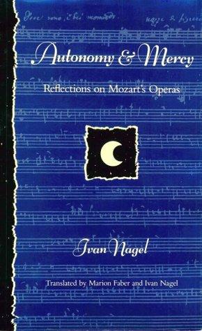 Autonomy and Mercy: Reflections on Mozart's Operas by Harvard University Press