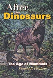 After the Dinosaurs: The Age of Mammals (Life of the Past)