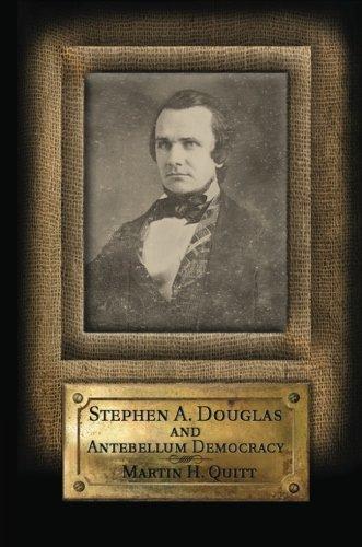 Stephen A. Douglas and Antebellum Democracy PDF