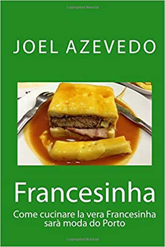Buy Francesinha: Come Cucinare La Vera Francesinha Sarà Moda Do ...