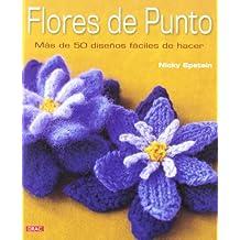 Flores de punto / Nicky Epstein's Knitted Flowers: Más de 50 diseños fáciles de hacer / Over 50 Designs Easy to Make (Spanish Edition)