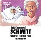 Oscar et la dame rose   Livre audio Auteur(s) : Éric-Emmanuel Schmitt Narrateur(s) : Éric-Emmanuel Schmitt