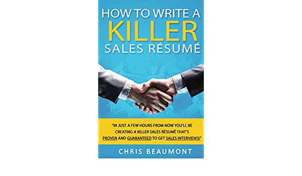 Amazon.com: How to Write a Killer Sales Resume: In Just a Few Hours ...