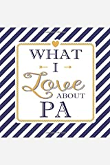What I Love About Pa: Fill In The Blank Love Books - Personalized Keepsake Notebook - Prompted Guide Memory Journal Nautical Blue Stripes (Awesome Dads) Paperback