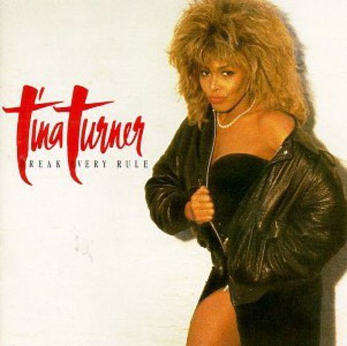 Tina Turner - [Break Every Rule] - Zortam Music
