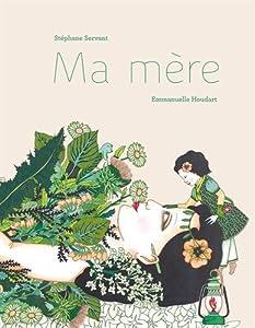 vignette de 'Ma mère (Stéphane Servant)'