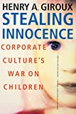 img - for Stealing Innocence: Youth, Corporate Power and the Politics of Culture book / textbook / text book