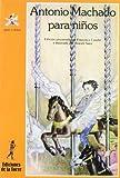 img - for Antonio Machado Para Ninos (Alba Y Mayo: Poesia/ Dawn and May: Poetry) (Spanish Edition) book / textbook / text book