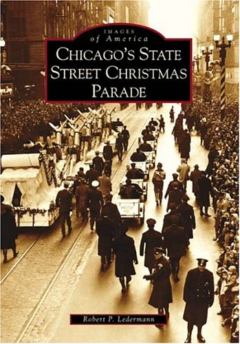 Chicago's State Street Christmas Parade (IL) (Images of America) - Chicago State Street