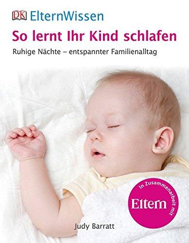 Eltern-Wissen. So lernt ihr Kind schlafen: Ruhige Nächte - entspannter Familienalltag