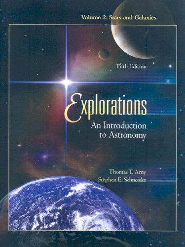 Explorations: An Introduction to Astronomy, Volume 2 (Stars and Galaxies) with Starry Night Pro 5 DVD, version 5.0
