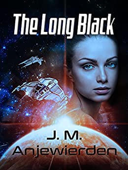 The Long Black (The Black Chronicles Book 1) by [Anjewierden, J. M.]