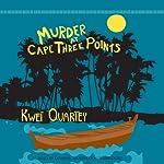 Murder at Cape Three Points: The Inspector Darko Dawson, Book 3 | Kwei Quartey