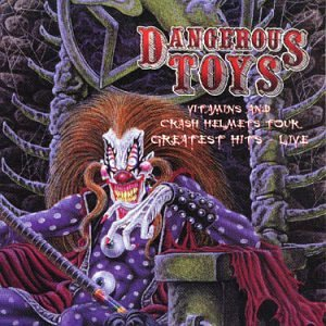 Dangerous Toys: Greatest Hits Live by Cleopatra