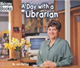 A Day with a Librarian, Jan Kottke, 0516230891
