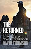 img - for The Returned: They Left to Wage Jihad, Now They're Back book / textbook / text book