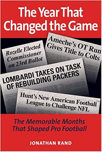 The Year That Changed the Game: The Memorable Months That Shaped Pro Football