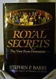 Royal Secrets, Stephen P. Barry, 039454403X