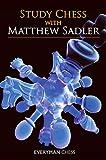 Study Chess With Matthew Sadler (everyman Chess)-Matthew Sadler