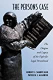 img - for The Persons Case: The Origins and Legacy of the Fight for Legal Personhood (Osgoode Society for Canadian Legal History) by Robert J. Sharpe (2008-04-12) book / textbook / text book