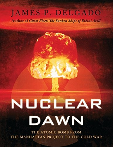 Nuclear Dawn: From the Manhattan Project to Bikini Atoll (General (Nuclear Testing Bikini)