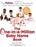 The One-in-a-Million Baby Name Book: The BabyNames.com Guide to Choosing the Best Name for Your New Arrival