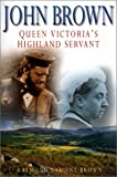 John Brown: Queen Victoria's Highland Servant