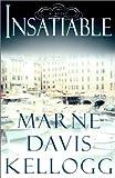 Insatiable, Marne Davis Kellogg, 0385495781