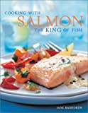 Cooking With Salmon: The King of Fish