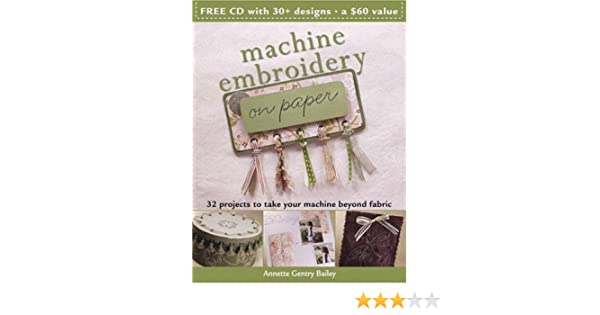 Machine Embroidery On Paper Annette Bailey Amazon Books