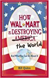 ISBN: 1580082319 - How Wal-Mart is Destroying America and The World and What You Can Do About It