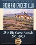 "Boone and Crockett Club's 25th Big Game Awards, 2001-2003, Eldon ""Buck"" Buckner and Jack Reneau, 0940864460"