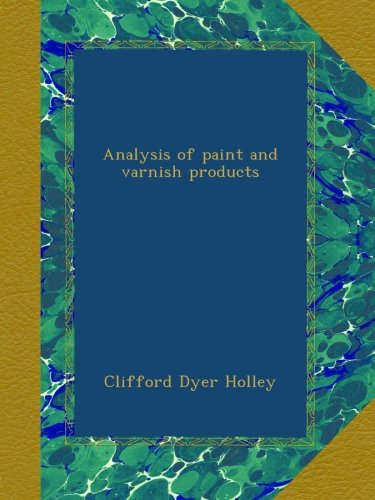 Read Online Analysis of paint and varnish products PDF