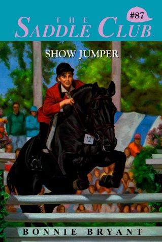 (Show Jumper (The Saddle Club #87))