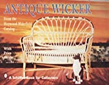 Antique Wicker: From the Heywood-Wakefield Catalog (From the Heywood-Wakefield Catalog: With Price Guide)
