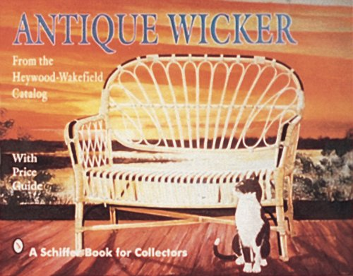 Antique Wicker: From the Heywood-Wakefield Catalog (From the  Heywood-Wakefield Catalog: With Price Guide): Schiffer Publishing Ltd:  9780887406188: ... - Antique Wicker: From The Heywood-Wakefield Catalog (From The Heywood