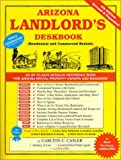 Arizona Landlord's Deskbook: Residential and Commerical Rentals