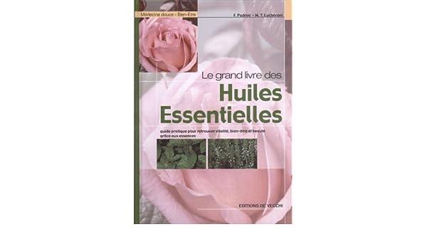 Le Grand Livre Des Huiles Essentielles French Edition