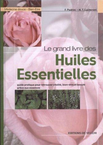 Le grand livre des huiles essentielles (French Edition)