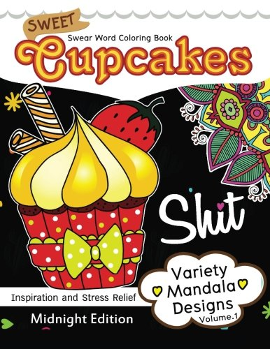 Sweet Cupcakes Coloring Book Midnight Edition Vol.1: Swear Words, Flower and Cupcake for Adults coloring books (Black pages) (Volume 2)