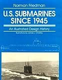U. S. Submarines since 1945, Norman Friedman, 1557502609