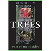 An Eclectic Guide to Trees East of the Rockies