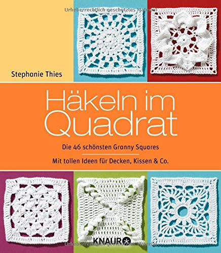 Häkeln im Quadrat: Die 46 schönsten Granny Squares: Amazon.de ...