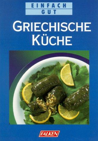 Griechische Küche Broschiert – 1998 Aphrodite Kaipi Griechische Küche Falken 3806821267