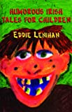 Humorous Irish Tales for Children, Eddie Lenihan, 1856352382