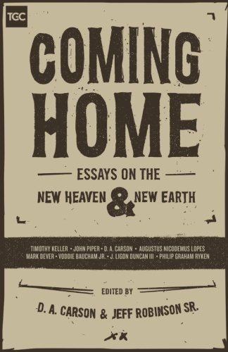 Books : Coming Home: Essays on the New Heaven and New Earth