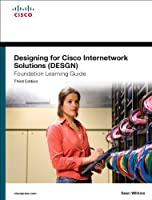 Designing for Cisco Internetwork Solutions (DESGN), 3rd Edition Front Cover