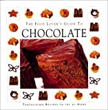 The Food Lover's Guide to Chocolate, Advantage Publishers Group, Thunder Bay Editors, 1571452362