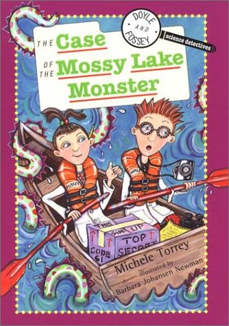 Download Doyle & Fossey Science Detectives: Case of the Mossy Lake Monster (DOYLE AND FOSSEY, SCIENCE DETECTIVES) ebook