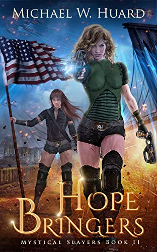 HOPE BRINGERS (Strong Superhero Women) (Mystical Slayers Book 2)